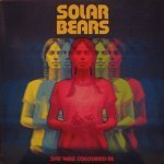Solar Bears - She Was Coloured In